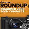 2016 Roundup: Consumer Long Zoom Compacts