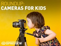 DPReview recommends: Best Cameras for Kids 2015